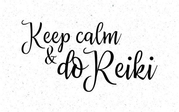 Keep calm and do Reiki!